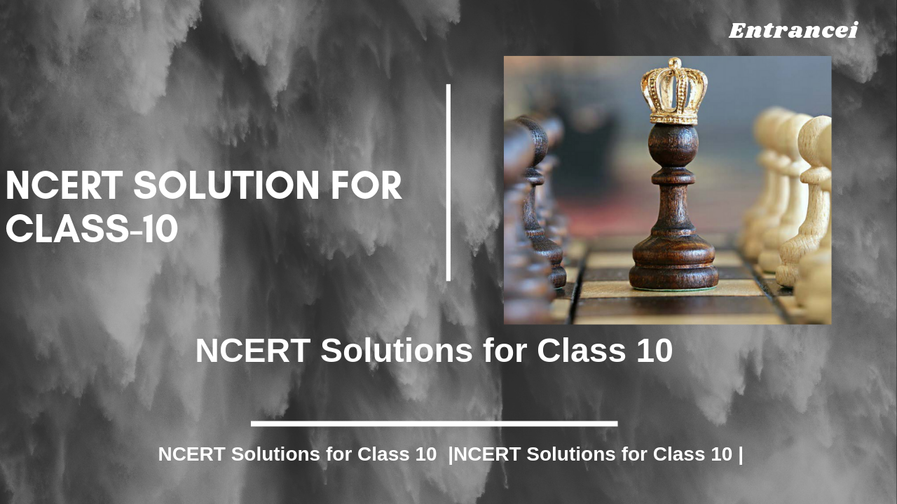 NCERT solutions for class 10 (All Subjects) Entrancei