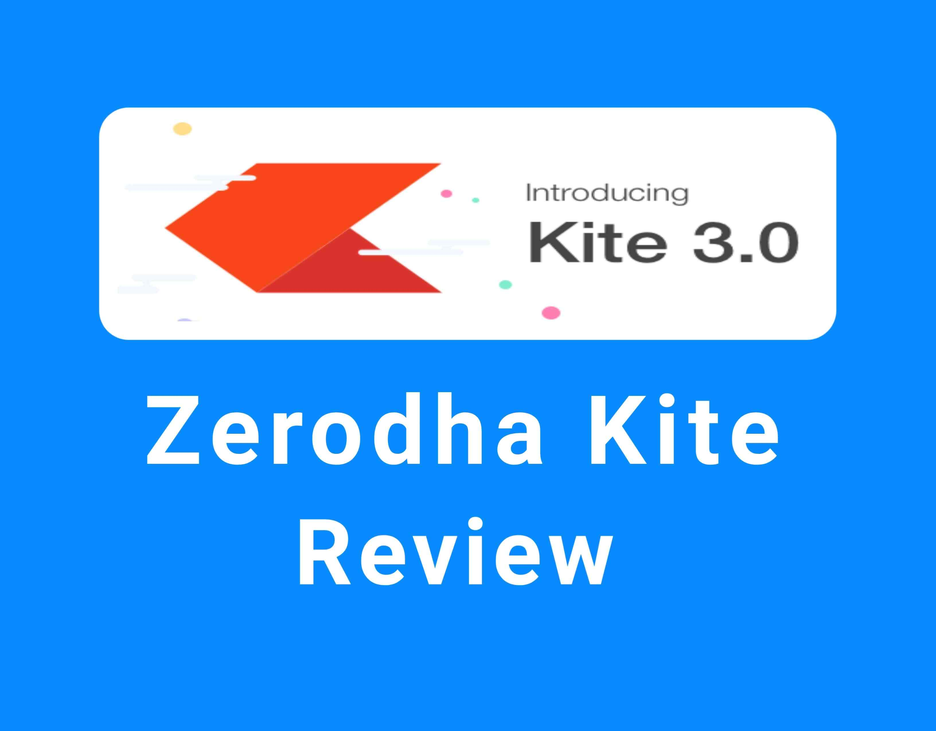 Zerodha Kite Review - 2020 - Features, Pros And Cons