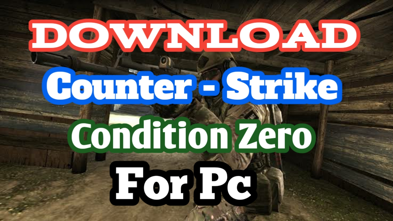 Counter-Strike: Condition Zero - Download For Pc » Tricky Worlds
