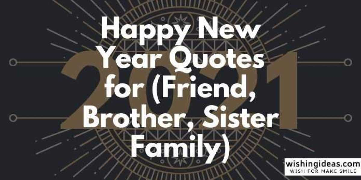 150 Happy New Year Quotes for (Friend, Brother, Sister Family)