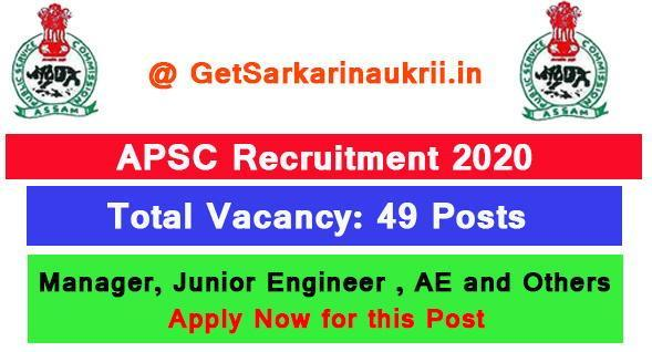 APSC Recruitment 2020: Apply Now For 49 Manager, AE And JE Vacancies Assam | Get Sarkari Naukrii