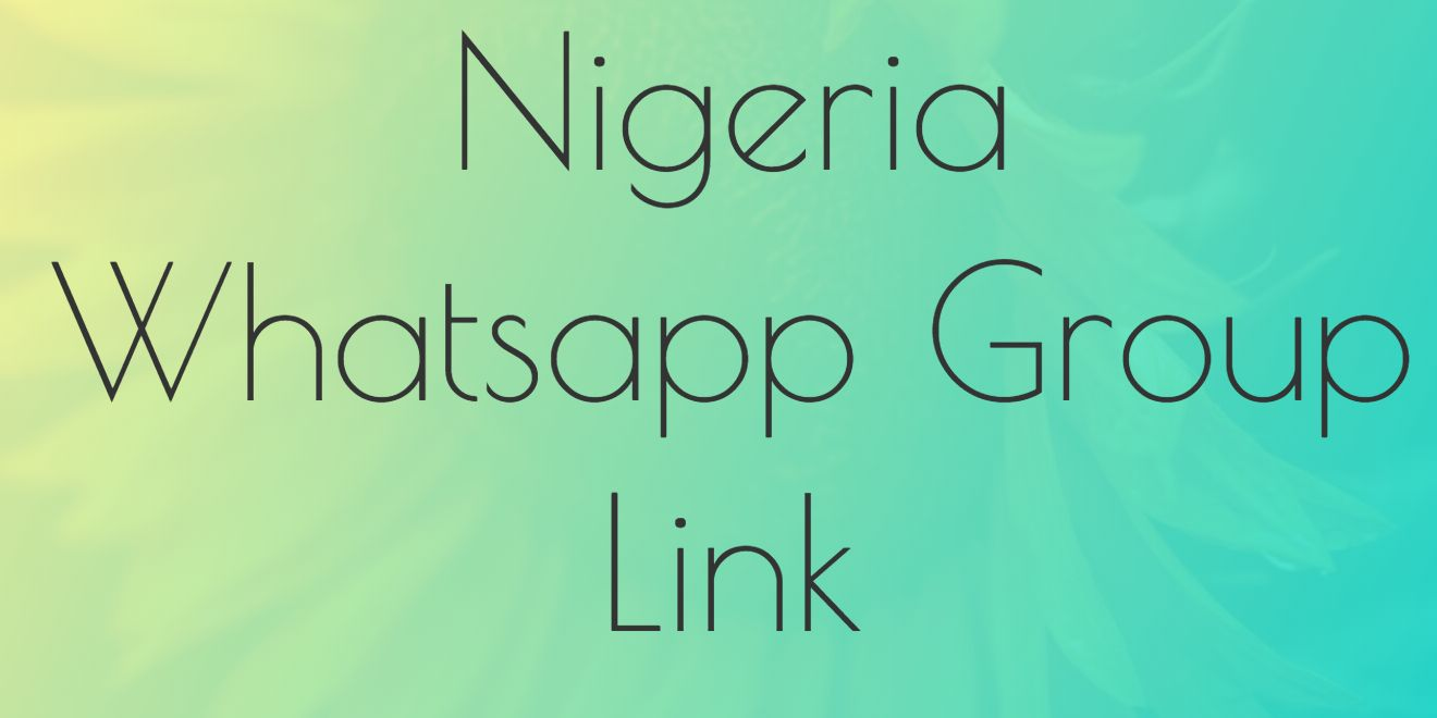 Nigeria WhatsApp group link| latest Nigeria WhatsApp group link