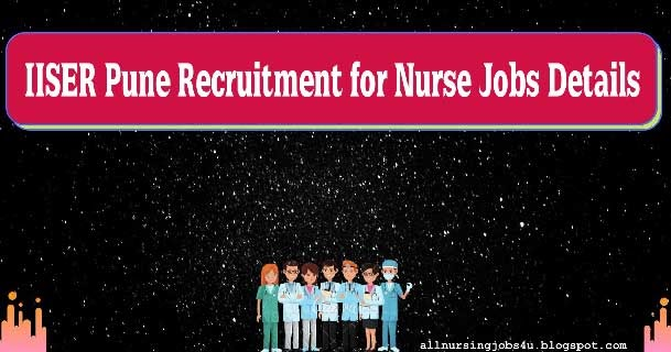 IISER Pune Recruitment 2020 - Apply for Govt Nurse Job Vacancy - All Nursing Jobs - Get Daily Latest Staff Nurse Vacancy Updates