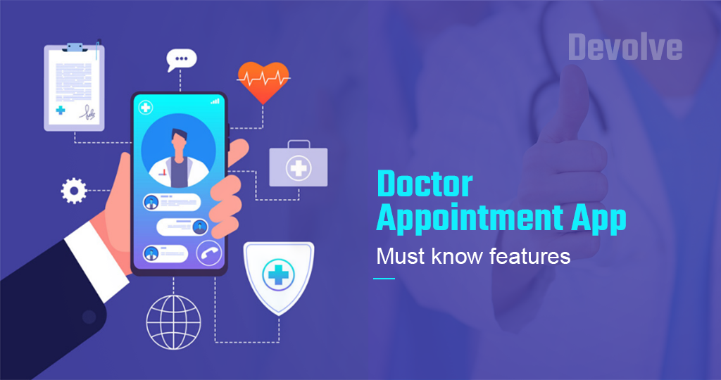 Doctor Appointment App - Must know features | Devolve