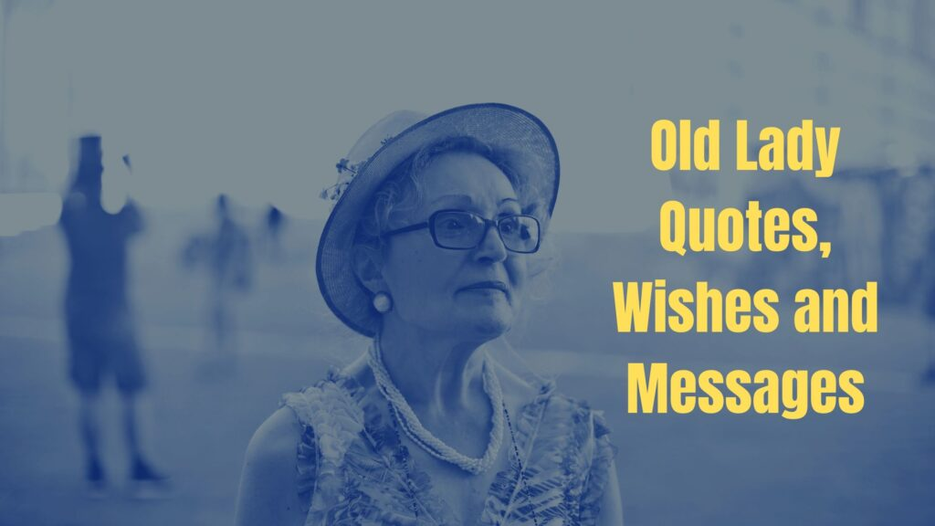 Best 60 Birthday Quotes for Old Lady Wishes and Messages