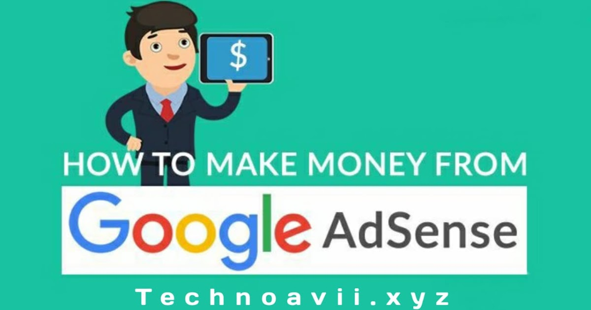 What Is Google Adsense and How To Make Money - Techno Avii