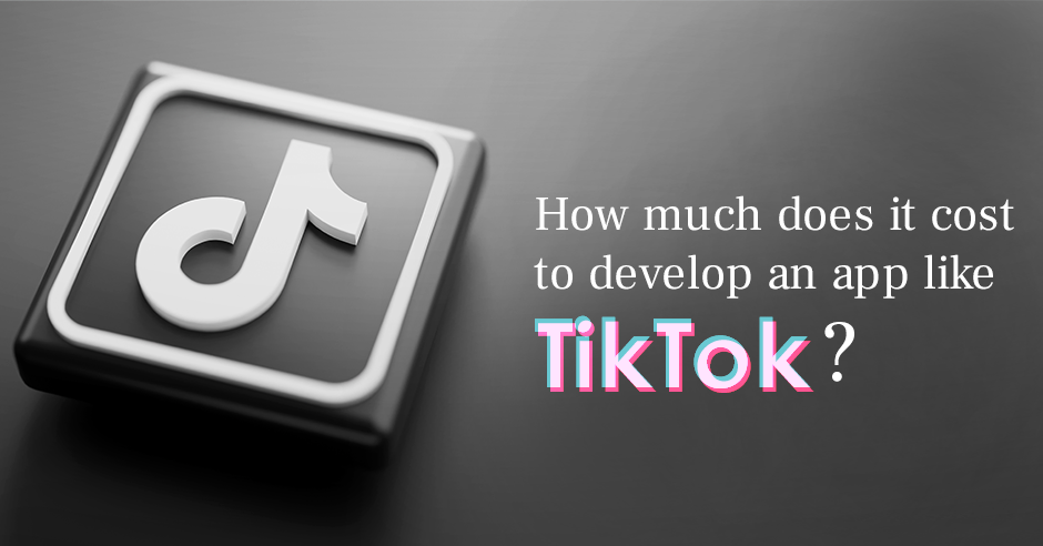 How much does it cost to develop an app like TikTok?