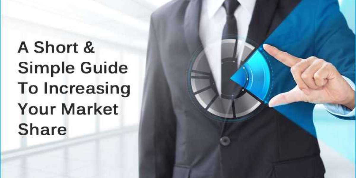 A Short & Simple Guide To Increasing Your Market Share