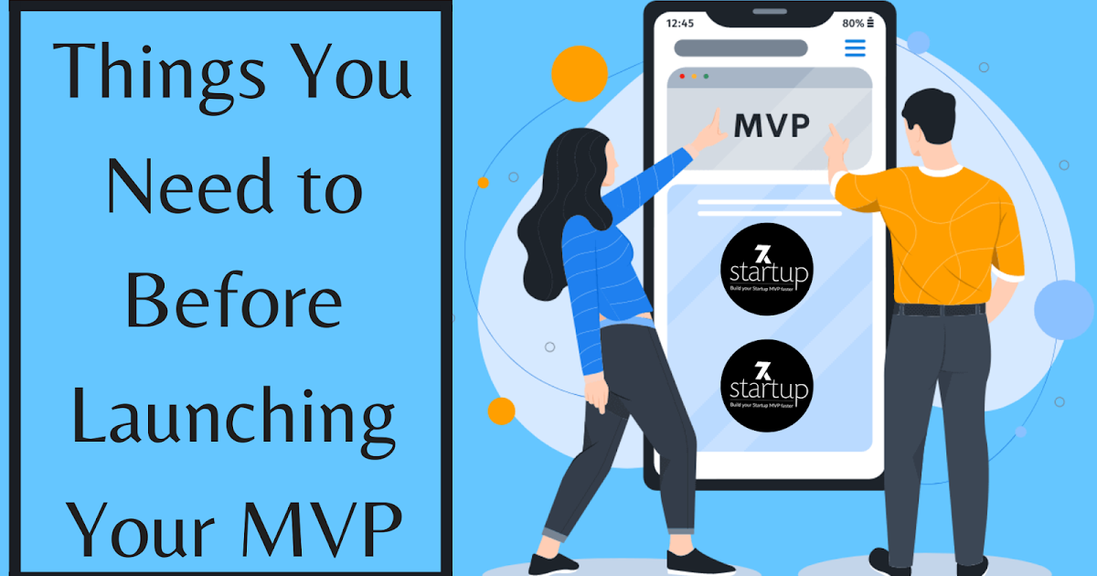Things You Need to Before Launching Your MVP