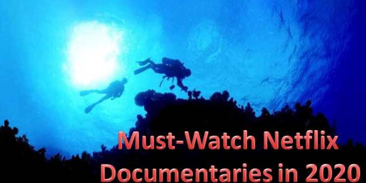 Must-Watch Netflix Documentaries in 2020