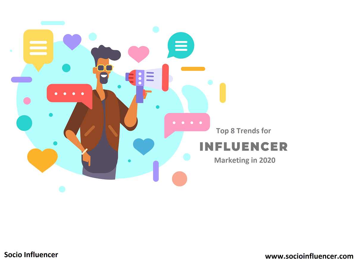 Top 8 Trends for Influencer Marketing in 2020 - Socio Influencer