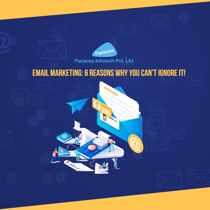 Email Marketing: 6 Reasons Why You Can't Ignore It! | PIPL