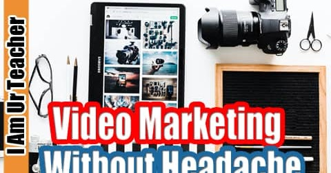 Start Video Marketing without giving yourself a headache