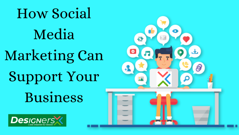 How Social Media Marketing Can Support Your Business
