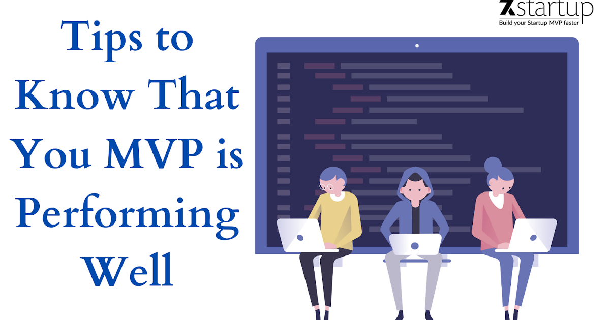 Tips to Know That You MVP is Performing Well