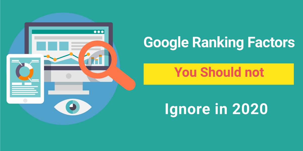#8 Google Ranking Factors You Shouldn't Ignore In 2020