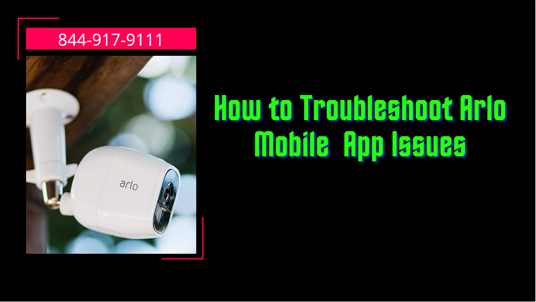 How To Troubleshoot Issues With The Arlo Mobile App – Setup My Arlo Go Camera – Smart Device 360 – Smart Device Assistance – Smart Device