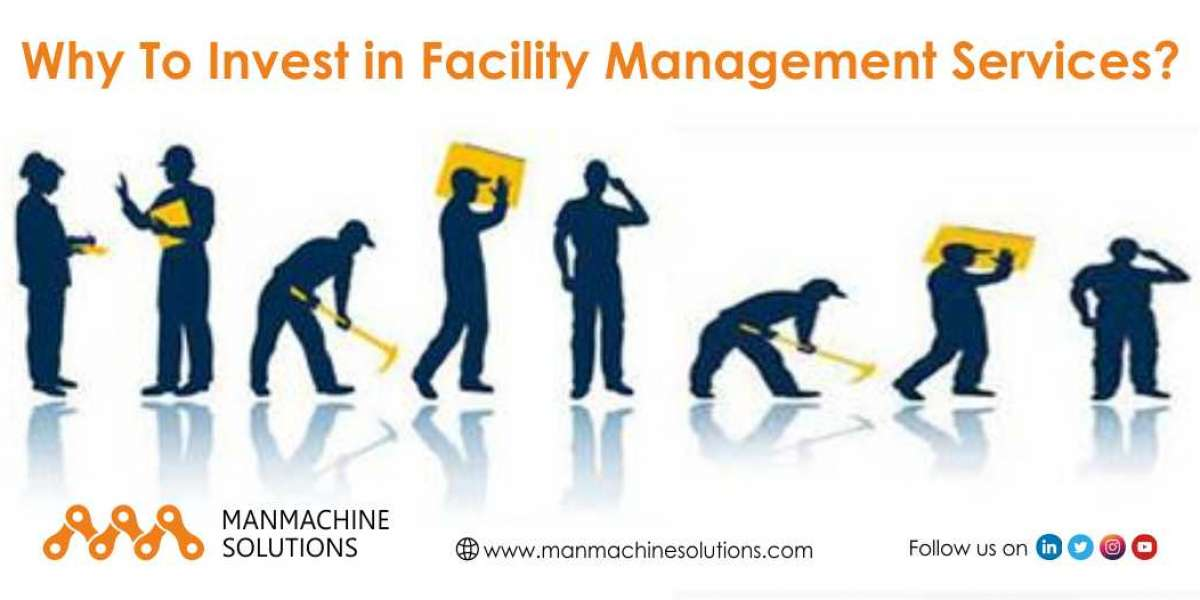 Why To Invest in Facility Management Services?