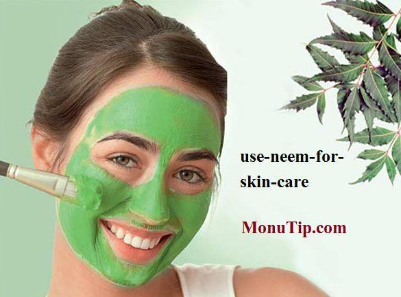 How to use Neem for Skin Care - Monu Health Tips for Staying Healthy