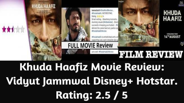 Khuda Haafiz Movie Review: Vidyut Jammwal Disney+ Hotstar. Rating: 2.5 / 5 - Moviestrailersworld