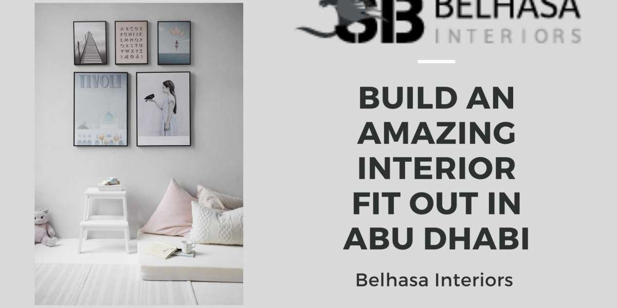 Build an Amazing Interior Fit Out in Abu Dhabi