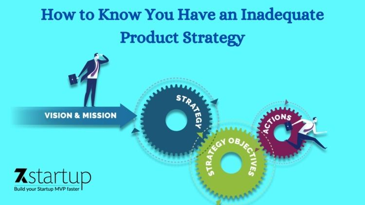 How to Know You Have an Inadequate Product Strategy