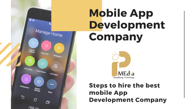 6 Steps to hire the Best Mobile App Development Company | IP Media