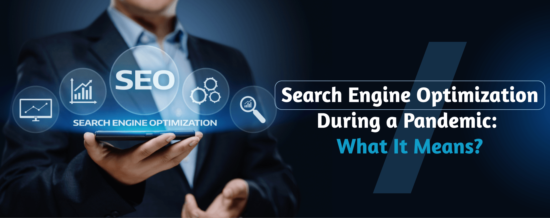 Search Engine Optimization During a Pandemic: What It Means?