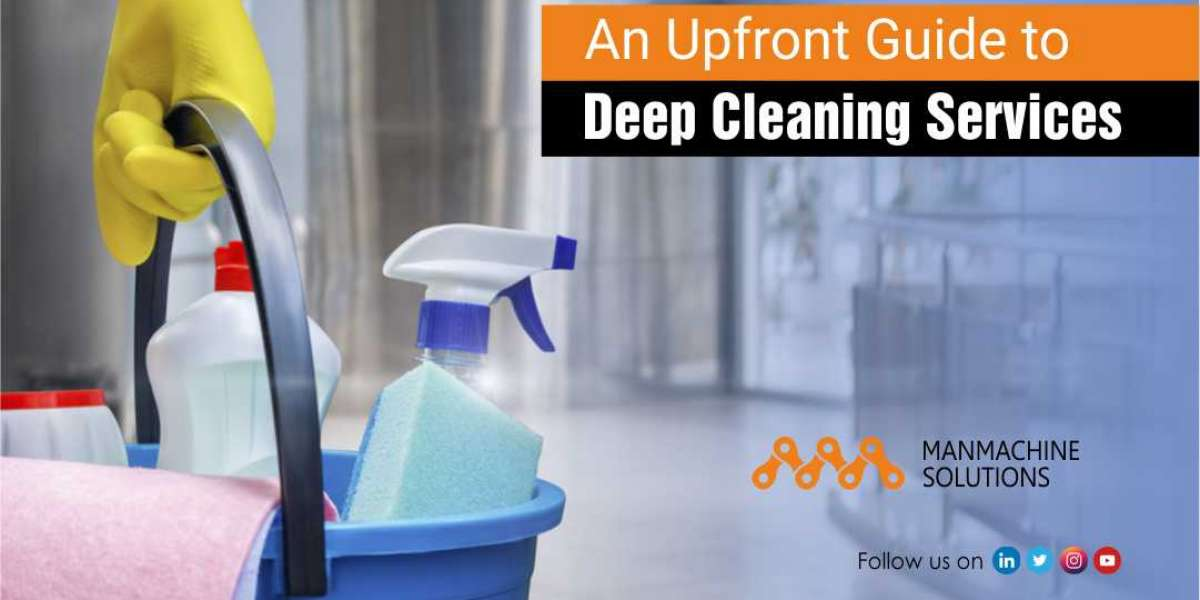 An Upfront Guide to Deep Cleaning Services