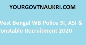 West Bengal WB Police SI, ASI & Constable Recruitment 2020 - Yourgovtnaukri.com   Salary   Age Limit   Eligibility   Vacancy   Selection Process   Notification