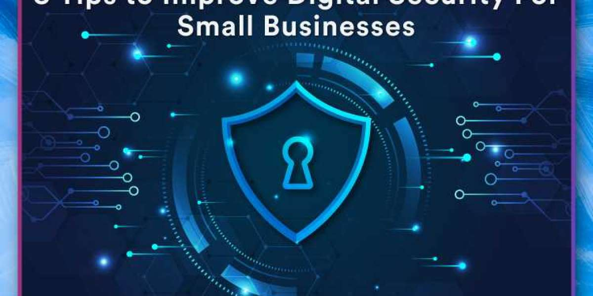 5 Tips to Improve Digital Security for Small Businesses