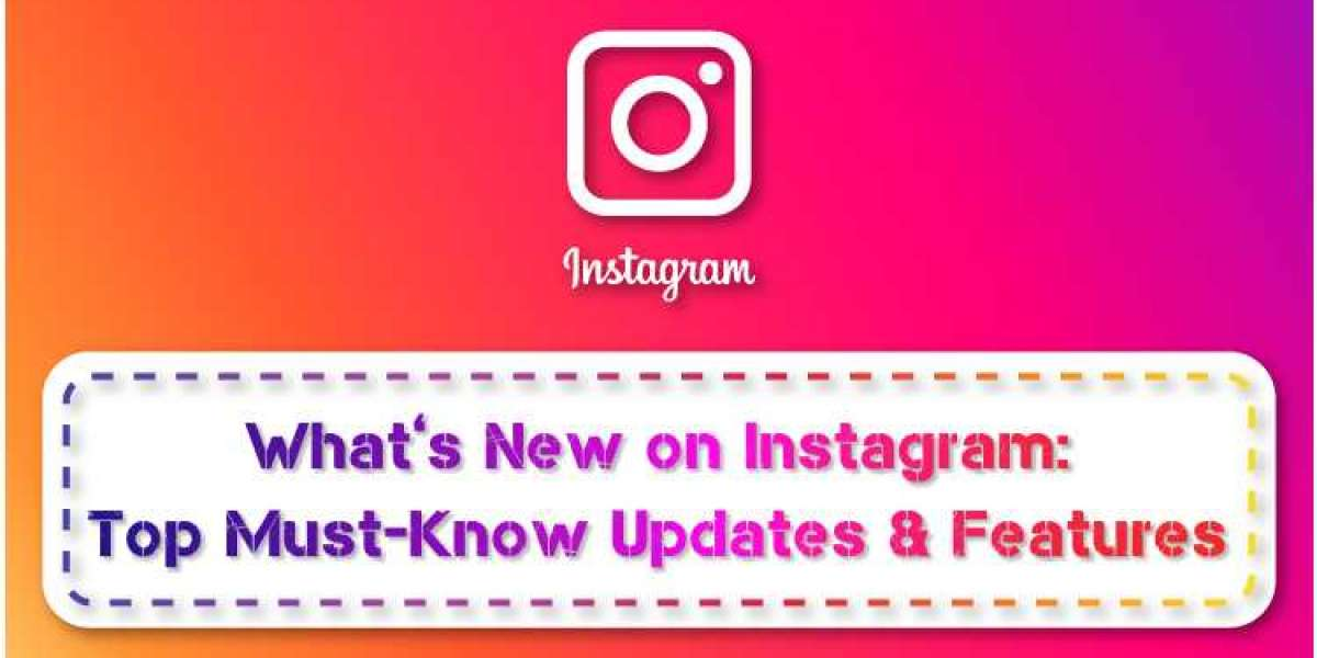 What's New on Instagram: Top Must-Know Updates & Features
