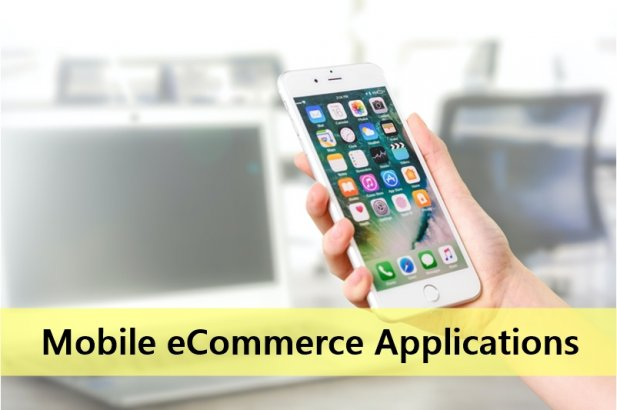 Latest Trends in the Mobile eCommerce Applications Development Article - ArticleTed -  News and Articles