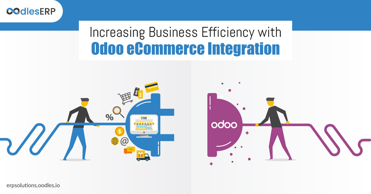 Increasing Business Efficiency with Odoo eCommerce Integration