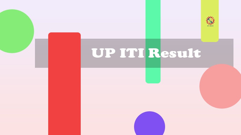 UP ITI Result 2020 - Uttar Pradesh ITI First Round Result Declared