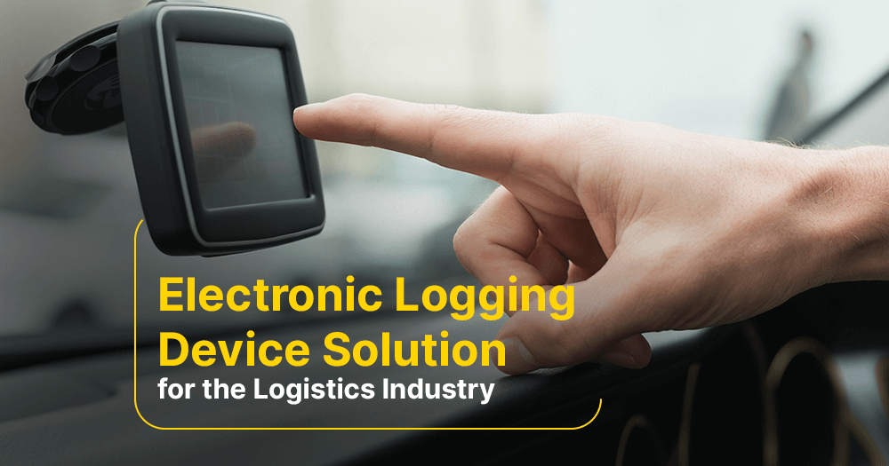 Electronic Logging Device Solution for the Logistics Industry