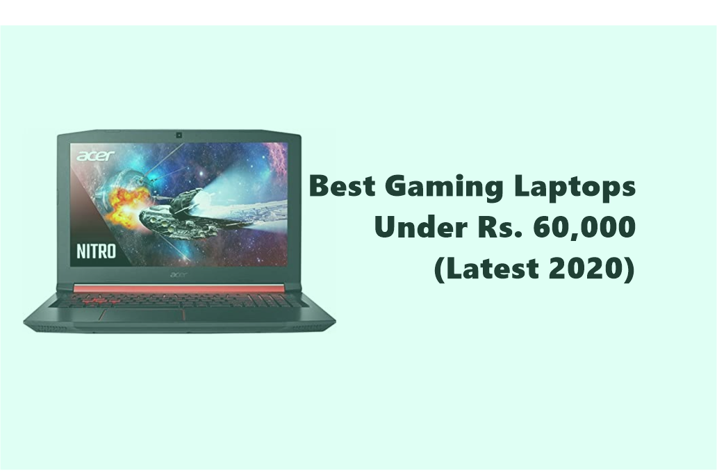Best Gaming Laptops Under Rs. 60,000 (Latest 2020) - Life in Gadget