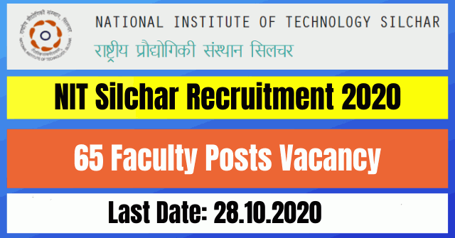 NIT Silchar Recruitment 2020: Apply For 65 Faculty Posts Vacancy