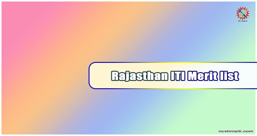 Rajasthan ITI Merit list 2020 - Download ITI Merit List Here