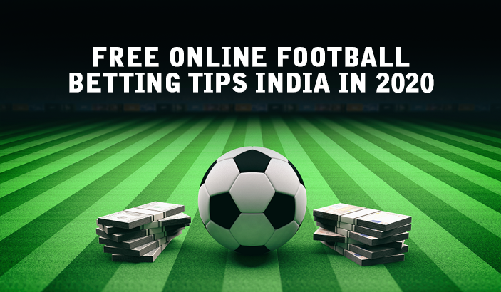 Football Betting Tips and Predictions in India 2020