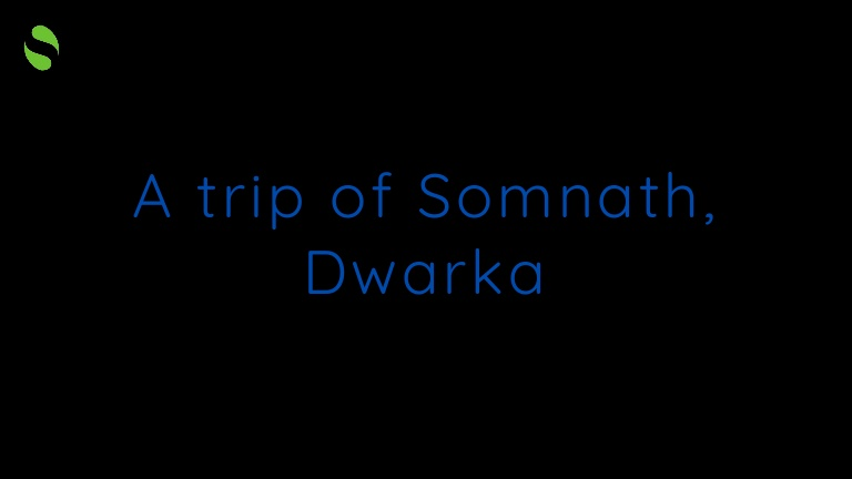 A Trip of Somnath Dwarka