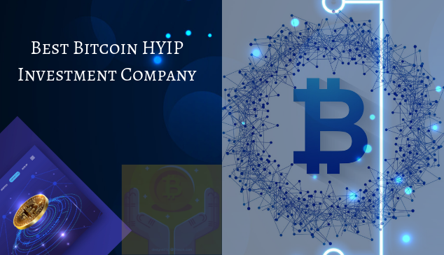 Best Bitcoin HYIP Investment company - Trusted HYIP Investment Sites