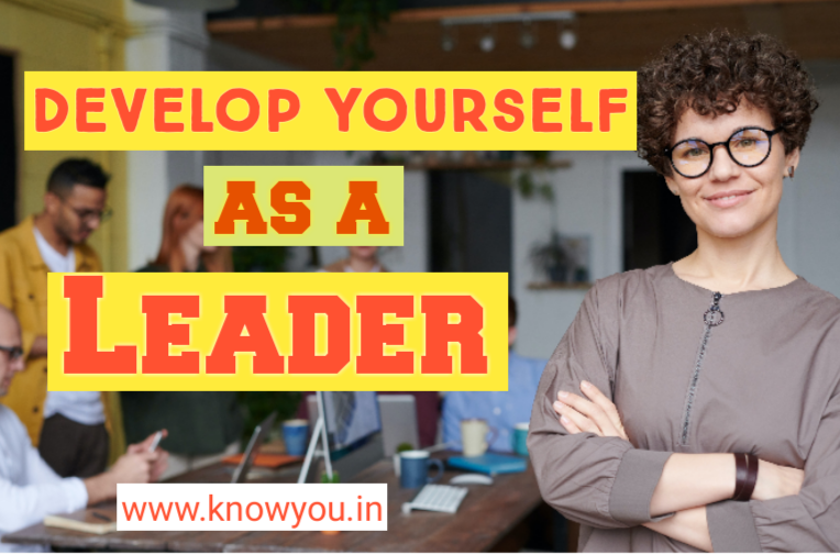 How to Develop Yourself as a Leader, Become Leader, Top best Tips to become Leader 2020. - Know You