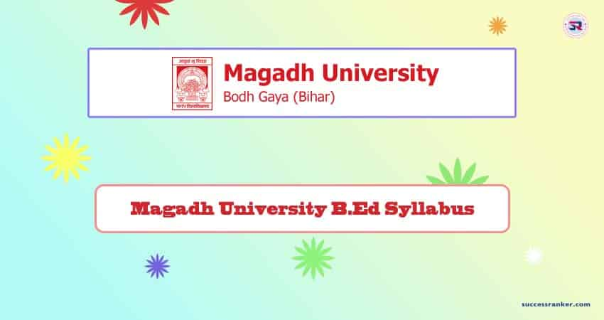 Magadh University B.Ed Syllabus 2020 | Get All Subjects Syllabus Here