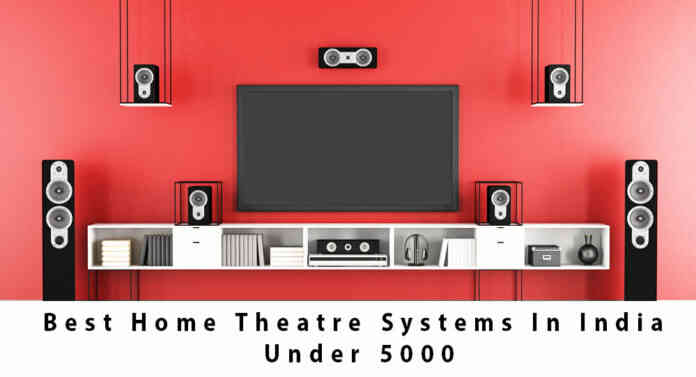 Top 5 Best home theatre systems in India under 5000 | August In 2020 |