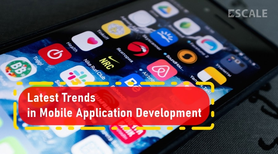 Latest Trends in Mobile Application Development