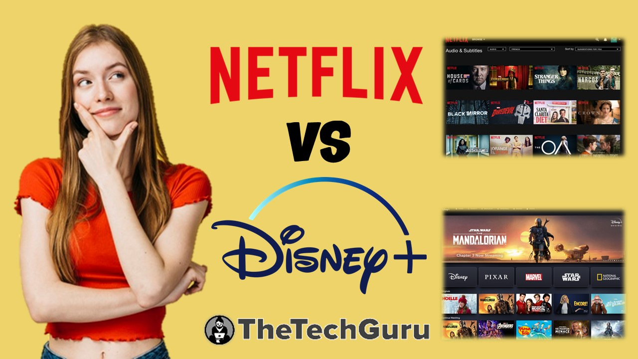 Netflix vs Disney Plus - Which One is Better, and Why? - The Tech Guru