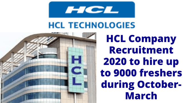 HCL Company Recruitment 2020 to hire up to 9000 freshers during October-March • GOVERNMENT JOB LIVE