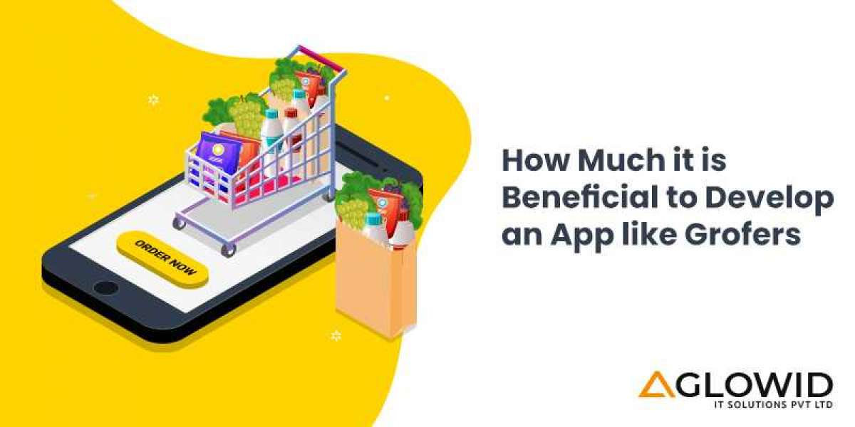 How much it is beneficial to develop an app like Grofers