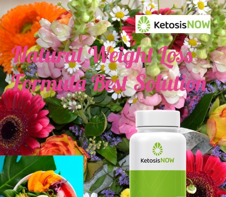 KetosisNOW Review – Natural Weight Loss Formula Best Solution